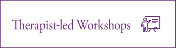 Therapist-led Workshops