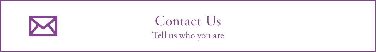 Contact Us (Tell us who you are)